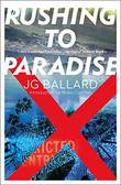 RUSHING TO PARADISE by J.G. Ballard
