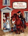 YOUNG JOHN QUINCY by Cheryl Harness