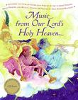 MUSIC FROM OUR LORD'S HOLY HEAVEN