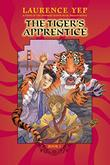 THE TIGER'S APPRENTICE by Laurence Yep