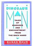 THE DINOSAUR MAN by Susan Baur