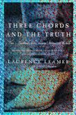 THREE CHORDS AND THE TRUTH by Laurence Leamer