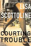 COURTING TROUBLE by Lisa Scottoline