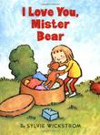 I LOVE YOU, MISTER BEAR by Sylvie Wickstrom