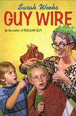 GUY WIRE by Sarah Weeks
