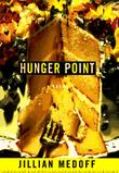 HUNGER POINT by Jillian Medoff