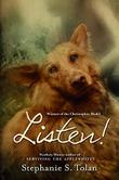 LISTEN! by Stephanie S. Tolan