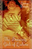 THE DANCING GIRLS OF LAHORE by Louise Brown