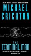 TERMINAL MAN by Michael Crichton