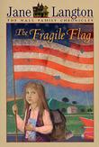 THE FRAGILE FLAG by Jane Langton