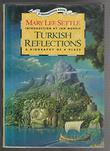 TURKISH REFLECTIONS by Mary Lee Settle