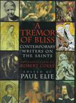 A TREMOR OF BLISS by Paul Elie