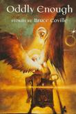 ODDLY ENOUGH by Bruce Coville