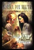 GOOD NIGHT, MAMAN by Norma Fox Mazer