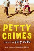 PETTY CRIMES by Gary Soto