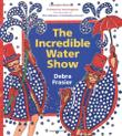 THE INCREDIBLE WATER SHOW