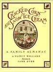 CRACKED CORN AND SNOW ICE CREAM by Nancy Willard