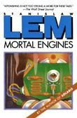 MORTAL ENGINES by Stanislaw Lem