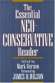 THE ESSENTIAL NEOCONSERVATIVE READER by Mark Gerson