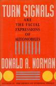 TURN SIGNALS ARE THE FACIAL EXPRESSIONS OF AUTOMOBILES by Donald A. Norman