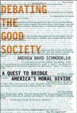 DEBATING THE GOOD SOCIETY