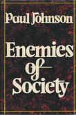 ENEMIES OF SOCIETY by Paul Johnson