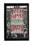 THE DRIFT TO WAR by Richard Lamb