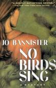 NO BIRDS SING by Jo Bannister