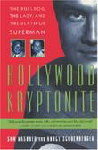 HOLLYWOOD KRYPTONITE by Sam Kashner
