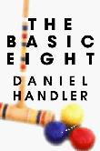 THE BASIC EIGHT by Daniel Handler