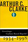 GREETINGS, CARBON-BASED BIPEDS! by Arthur C. Clarke