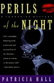 PERILS OF THE NIGHT by Patricia Hall