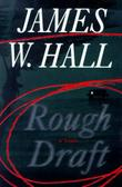 ROUGH DRAFT by James W. Hall