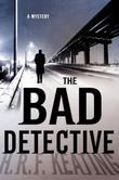 THE BAD DETECTIVE by H.R.F. Keating