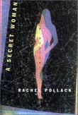 A SECRET WOMAN by Rachel Pollack