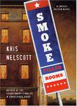 SMOKE FILLED ROOMS by Kris Nelscott