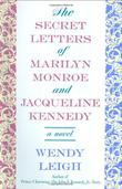 THE SECRET LETTERS OF MARILYN MONROE AND JACQUELINE KENNEDY