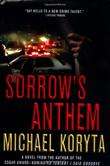 SORROW'S ANTHEM by Michael Koryta