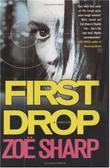 FIRST DROP by Zoe Sharp
