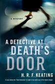 A DETECTIVE AT DEATH'S DOOR by H.R.F. Keating