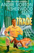A MIND FOR TRADE by Andre Norton
