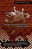 THE ART OF ARROW CUTTING