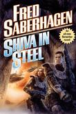 SHIVA IN STEEL by Fred Saberhagen