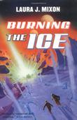BURNING THE ICE