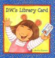D.W.'S LIBRARY CARD by Marc Brown