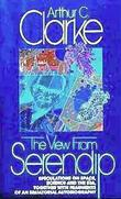 THE VIEW FROM SERENDIP by Arthur C. Clarke