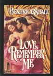 LOVE, REMEMBER ME