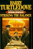 WORLDWAR: STRIKING THE BALANCE by Harry Turtledove