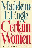 CERTAIN WOMEN by Madeleine L'Engle