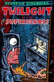 TWILIGHT OF THE SUPERHEROES
